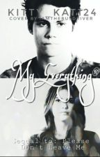 My everything ( sequel to please don't leave me)  by Kitty_Kat124