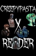 CreepyPasta X Reader by fantasy1001