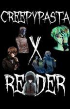 CreepyPasta X Reader by luwritesstuff