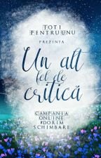 Un alt fel de critică (#DorimSchimbare) by TotiPentruUnu