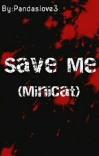 Save Me [MiniCat] by Pandaslove3