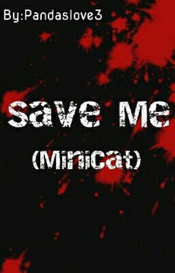 Save Me [MiniCat]