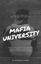 THE MAFIAS UNIVERSITY by quinnkellyjane