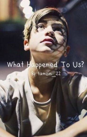 What happened to us? (Joey Birlem FanFiction) COMPLETED