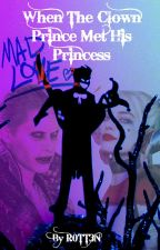 When The Clown Prince Met His Princess by R0TT3N