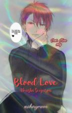 Blood Love ∥ Akashi Seijurou x Reader ∥ by bunnyseol