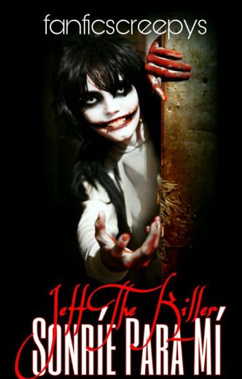 Sonríe Para Mí 『Jeff The Killer』
