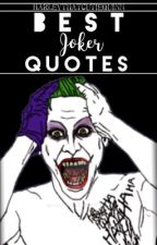 Best Joker Quotes by HarleyThatCutieQuinn
