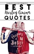 Best Harley Quinn Quotes by HarleyThatCutieQuinn