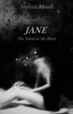 Jane: The Voices In My Head [h.s.] by StylisticMoods