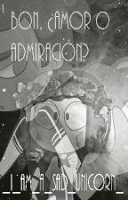 Bon, ¿Amor o admiración? ||Cancelada|| {BonxBonnie} #FNAFHS by _i_am_a_sad_unicorn_