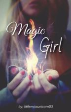 Magic Girl || #Wattys2017 by littlemissunicorn03