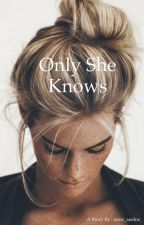 Only She Knows by Anne_seelos