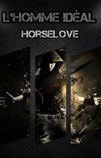 L'homme idéal - EN PAUSE by HorseLove58