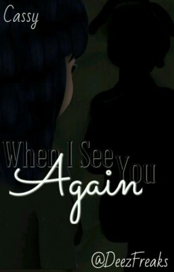 When I See You Again ||Miraculous FF 2||