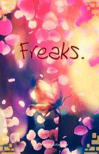 Freaks. by TheTMNTLeoFanForever