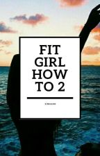 Fit Girl How To 2 by simxxne