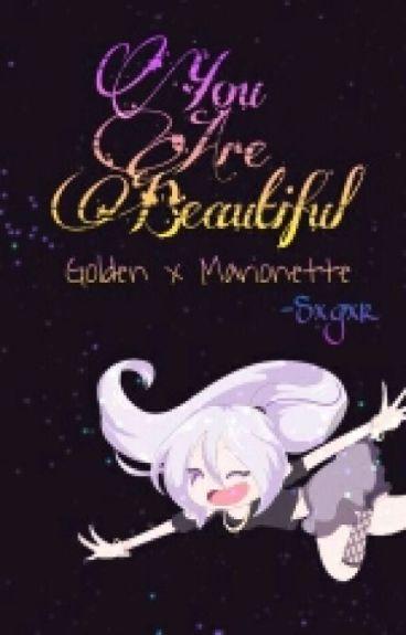 You're Beautiful «FNAFHS»「MariGold/ Goldinette AU」
