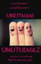 UNUTMAM-UNUTULMAZ by lulualeyna