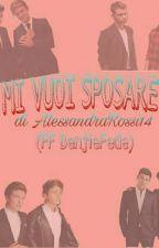 MI VUOI SPOSARE?|| BenjieFede|| FINITO by AlessandraRossi14