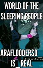 The world of the sleeping People (Arazhul_HD, Chaosflo44, Larsoderso  ) by Akabane_Talia