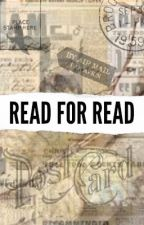 Read For Read - ALL GENRES ACCEPTED by southampton23