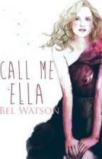 Call Me Ella |Translation-2017| by littlemermaid_ariel