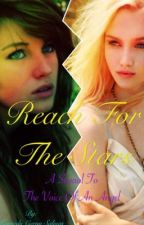 Reach for the Stars: a Sequel to The Voice  of an Angel by Weirdiegirl04