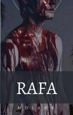 RAFA [Terminado Y Editado] by MDLAMR