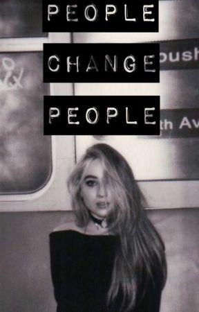 People Change People by Ihavetobeokay