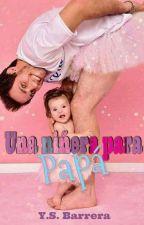 Una Niñera Para Papá  by YoalmiBarrera