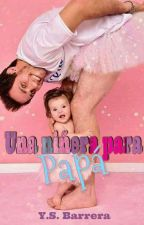 Una niñera para papá  by YSBarrera