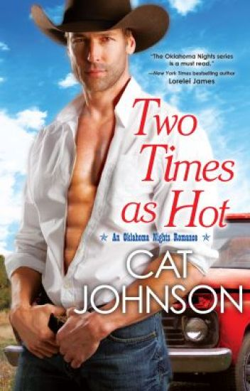 TWO TIMES AS HOT (Oklahoma Nights, Book 2) Excerpt