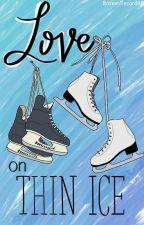 Love on Thin Ice | Ice Hockey by BrokenRecord98