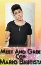 Meet And Greet Con Mario Bautista (Mario Bautista Y Tu) by AnaBautista920