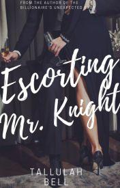 Escorting Mr. Knight by tallulahbell