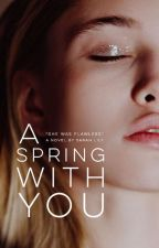 a spring with you by sunswept