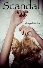 Scandal {LUCAYA} by Mayasfriarhart