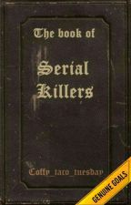 The book of Serial Killers by Coffy_taco_tuesday