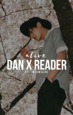 alive ☁ dan x reader by taecuddles