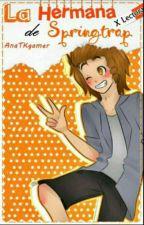 La Hermana De Springtrap (Towntrapxlectora) by AnaTKgamer