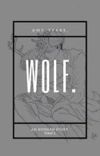 wolf; hunhan. [tome 2-réécriture] by my_tears_