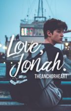 Love, Jonah. by theanchorheart