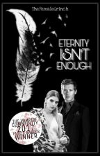 Eternity Isn't Enough ( A Klaus Mikaelson Fanfiction ) by TheFemaleGrinch