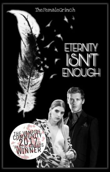 Eternity Isn't Enough ( A Klaus Mikaelson Fanfiction )