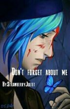Don't forget about me (ZAKOŃCZONE)  by StrawberryJuliet