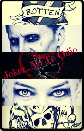 Joker.....yo te odio [ACTUALIZACIONES LENTAS]