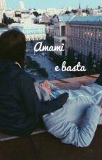 Amami e basta by comemondidiversi