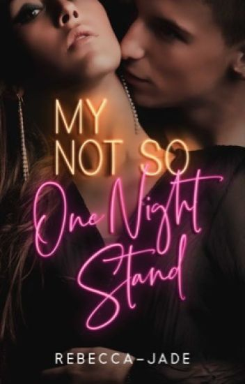My Not So One Night Stand [#wattys2017]