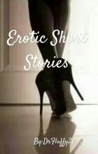 Erotic Short Stories~ by DrFluffy25